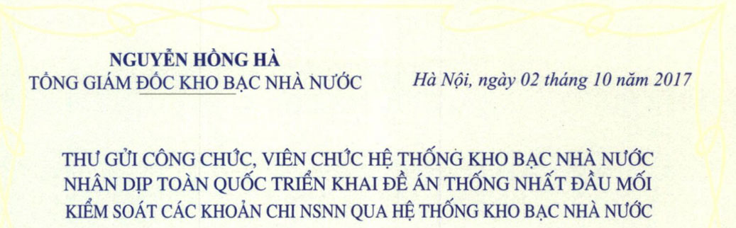 Thư gửi công chức, viên chức của Tổng Giám đốc KBNN – Nguyễn Hồng Hà nhân dịp toàn quốc triển khai Đề án Thống nhất đầu mối kiểm soát các khoản chi NSNN qua hệ thống KBNN